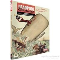 Deadpool Marvel Edebiyat Kahramanlarını Öldürüyor - Cullen Bunn