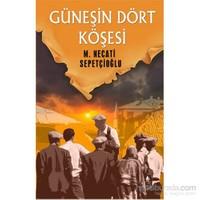 Güneşin Dört Köşesi-Mustafa Necati Sepetçioğlu