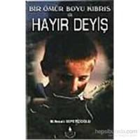 Bir Ömür Boyu Kıbrıs 2- Hayır Deyiş