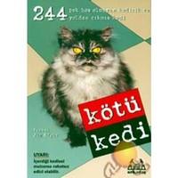 Kötü Kedi ( 244 Pek Hoş Olmayan Kedicilik Ve Yoldan Çıkmış Kedi )