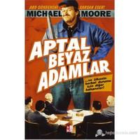 Aptal Beyaz Adamlar-Michael Moore