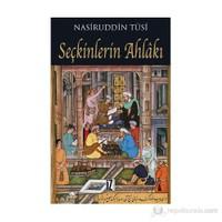 Seçkinlerin Ahlakı - Nasirüddin Tusi