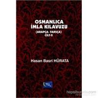 Osmanlıca İmla Kılavuzu Cilt 2 Arapça Farsça