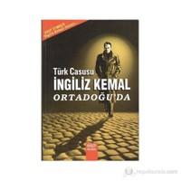 Türk Casusu İngiliz Kemal Ortadoğu'da