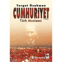 Cumhuriyet - Türk Mucizesi 1.Kitap - Turgut Özakman
