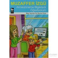 Anneanneme Bilgisayar Öğretiyorum-Muzaffer İzgü