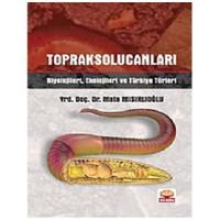 Toprak Solucanları Biyolojileri, Ekolojileri ve Türkiye Türleri - Mete Mısırlıoğlu