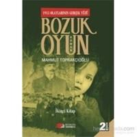 1915 Olayların Gerçek Yüzü Bozuk Oyun 2. Kitap-Mahmut Toprakçıoğlu