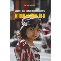 Anadolu Halk Kültürü Monografisinden Mitolojik Şifreler 2-Yaşar Kalafat