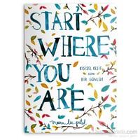Start Where You Are (Kişisel Keşif İçin Bir Günlük) - Meera Lee Patel