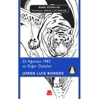 25 Ağustos 1983 Ve Diğer Öyküler-Jorge Luis Borges
