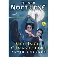 Oliver Nocturne Kitap -2 Gün Işığı Cinayetleri-Kevin Emerson