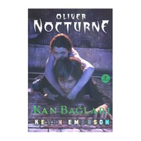Oliver Nocturne Kitap -3 Kan Bağları-Kevin Emerson