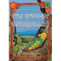 Doğadan Yaşam Öyküleri - The Chubby Caterpillar