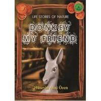 Doğadan Yaşam Öyküleri - Donkey My Friend
