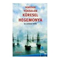 Denizden Yükselen Küresel Hegemonya