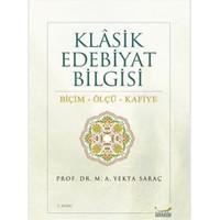 Klasik Edebiyat Bilgisi - Biçim, Ölçü, Kafiye