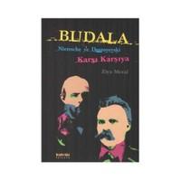 Budala - Nietzsche ve Dostoyevski Karşı Karşıya - Ziya Meral