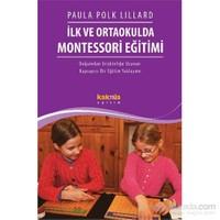 İlk ve Ortaokulda Montessori Eğitimi - Doğumdan Erişkinliğe Uzanan Kapsayıcı Bir Eğitim Yaklaşımı