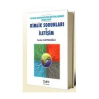 Ulusal Ekonomilerin Bütünleşmesi Sürecinde Kimlik Sorunları Ve İletişim-Serdar Kaypakoğlu