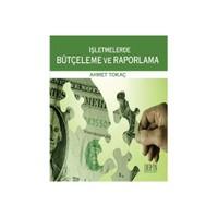 İşletmelerde Bütçeleme Ve Raporlama-Ahmet Tokaç