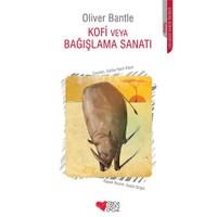 Kofi Veya Bağışlama Sanatı - Oliver Bantle