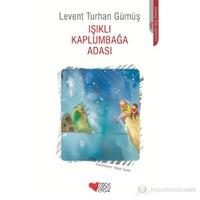Işıklı Kaplumbağa Adası-Levent Turhan Gümüş