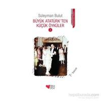 Büyük Atatürk'ten Küçük Öyküler 3