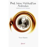 Prof. Irene Melikoff'un Ardından