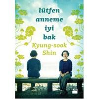 Lütfen Anneme İyi Bak - Kyung-Sook Shin