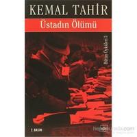 Üstadın Ölümü-Kemal Tahir