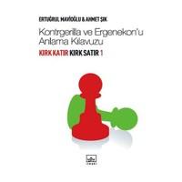 Kırk Katır Kırk Satır 1 - Kontrgerilla ve Ergenekon'u Anlama Kılavuzu