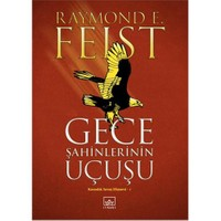 Gece Şahinlerinin Uçuşu - Raymond E. Feist