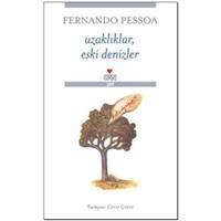 Uzaklıklar, Eski Denizler - Fernando Pessoa