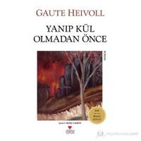 Yanıp Kül Olmadan Önce-Gaute Heivoll