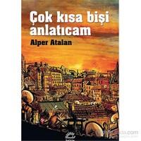 Çok Kısa Bişi Anlatıcam-Alper Atalan