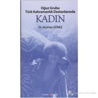 Oğuz Grubu Türk Kahramanlık Destanlarında Kadın