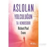 Aslolan Yolculuğun Ta Kendisidir-Richard Paul Evans