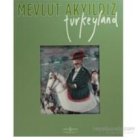 Turkeyland-Mevlut Akyıldız
