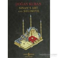 Sinan'S Art And Selimiye-Doğan Kuban
