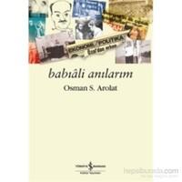 Babıâli Anılarım-Osman S. Arolat