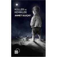 Küller Ve Kemikler-Ahmet Uluçay