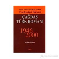 Siyasal Ve Sosyal Açısından Cumhuriyet Dönemi Çağdaş Türk Romanı 1946 2000
