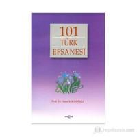 101 Türk Efsanesi - Saim Sakaoğlu