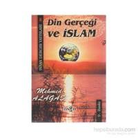 Din Gerçeği Ve İslam-Mehmed Alagaş
