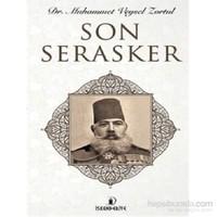 Son Serasker-Muhammet Veysel Zortul