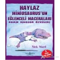 Haylaz Miniosaurus'Un Eğlenceli Maceraları-Nick Ward