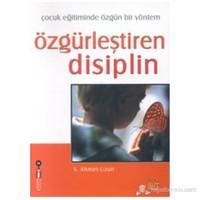 Özgürleştiren Disiplin Çocuk Eğitiminde Özgün Bir Yöntem