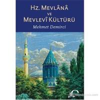 Hz. Mevlana ve Mevlevi Kültürü