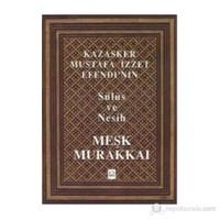 Kazasker Mustafa İzzet Efendi´nin Meşk Murakkai (Sülüs ve Nesih)